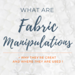 Fabric Manipulations what is it
