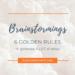 Brainstorming techniques : 5 golden rules