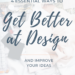 How to get better at design